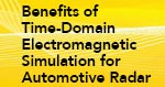 Benefits on Time-Domain Electromagnetic